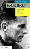 Faber Critical Guides Samuel Beckett: Waiting For Godot, Krapp's Last Tape, Endgame