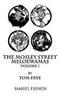 The Mosley Street Melodramas – Volume 1