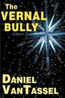 The Vernal Bully