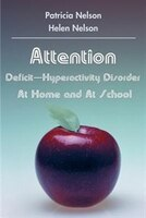 Attention Deficit-Hyperactivity Disorder at Home and at School