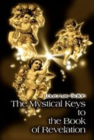 The Mystical Keys to the Book of Revelation
