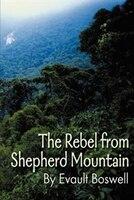 The Rebel from Shepherd Mountain