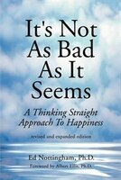 It's Not as Bad as It Seems: A Thinking Straight Approach to Happiness