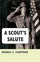 A Scout's Salute - Dennis S. Chapman