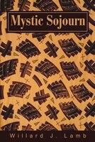 Mystic Sojourn - Willard J. Lamb