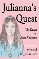 Julianna's Quest: The Rescue of Queen Catherine