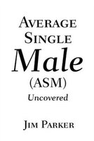Average Single Male: (Asm) Uncovered