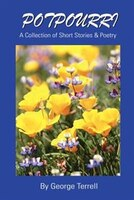 Potpourri: A Collection of Short Stories & Poetry