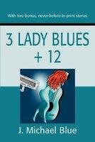 3 Lady Blues + 12
