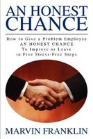 An Honest Chance: How to Give a Problem Employee