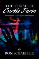 The Curse Of Curtis Farm: An Ohio Mystery