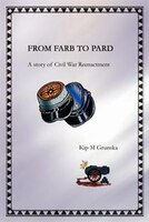 From FARB to PARD: A story of Civil War Reenactment