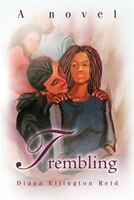 Trembling: A novel