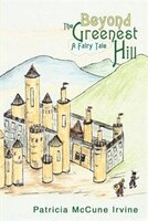 Beyond The Greenest Hill: A Fairy Tale