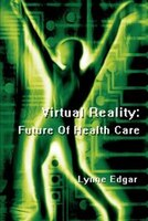 Virtual Reality: Future Of Health Care