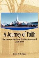 A Journey of Faith: The Story of Dardenne Presbyterian Church 1819-2004