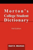 Morton's College Student Dictionary: First Edition