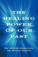 The Healing Power of Our Past