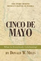 Cinco De Mayo: What Is Everybody Celebrating?
