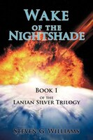Wake of the Nightshade: Book 1 of the Lanian Silver Trilogy
