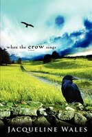 When the Crow Sings: A Novel