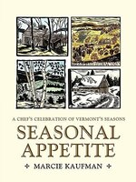 Seasonal Appetite: A Chef's Celebration of Vermont's Seasons