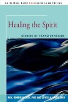 Healing the Spirit: Stories of Transformation