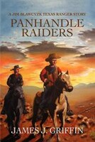 Panhandle Raiders: A Jim Blawcyzk Texas Ranger Story