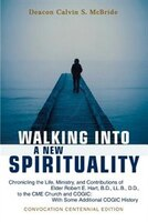 Walking Into A New Spirituality: Chronicling the Life,