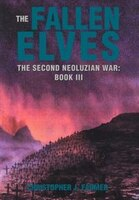 The Fallen Elves: The Second Neoluzian War: Book Iii