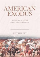 American Exodus: A Historical Novel about Indian Removal