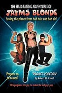 The Hair-Raising Adventures of Jayms Blonde: Project Popcorn