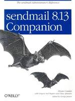 sendmail 8.13 Companion: The Sendmail Administrator's Reference