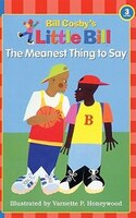 Little Bill:  The Meanest Thing To Say