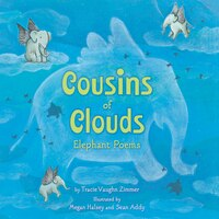 Cousins of Clouds: Elephant Poems