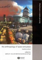 Anthropology of Space and Place: Locating Culture