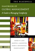 The Blackwell Handbook of Global Management: A Guide to Managing Complexity