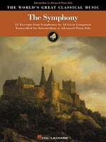 The Symphony: 55 Excerpts From Symphonies By 18 Composers