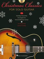 Christmas Classics for Solo Guitar: 15 Holiday Favorites Arranged for Chord-Melody Guitar