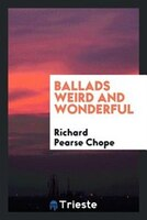 Ballads weird and wonderful