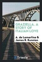 Graziella. A story of Italian love