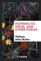 Nothing to wear, and other poems