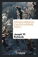 Metallurgical calculations. Part I