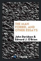 The man forbid, and other essays