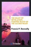 The heart of revelation, further traits of the Sacred heart
