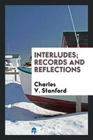 Interludes; records and reflections