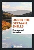 Under the German shells