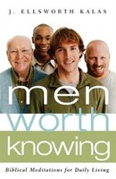 Men Worth Knowing: Biblical Meditations For Daily Living