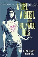 """a Girl- A Ghost- And The Hollywood Hills"""