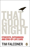 That Good Night: Ethicists Euthanasia And End-of-life Care
